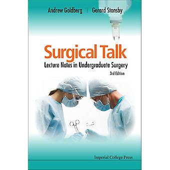 Surgical Talk - Lecture Notes in Undergraduate Surgery (3rd Revised ed