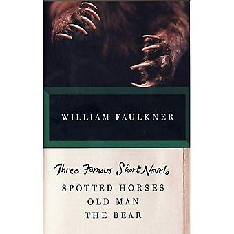 Three Famous Short Novels: Spotted Horses, Old Man, the Bear