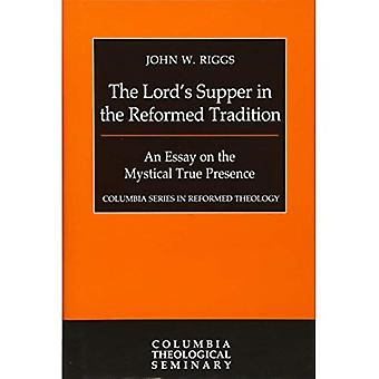 The Lord's Supper in the Reformed Tradition (Columbia Series in Reformed Theology)