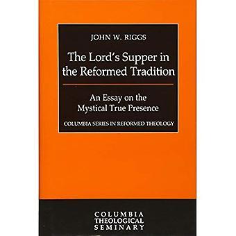 Das Abendmahl in der reformierten Tradition (Columbia-Serie in der reformierten Theologie)