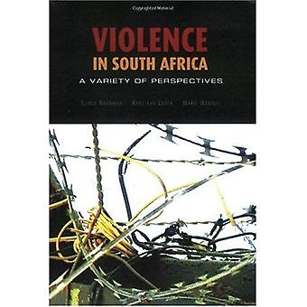 Violence in South Africa : A Variety of Perspectives