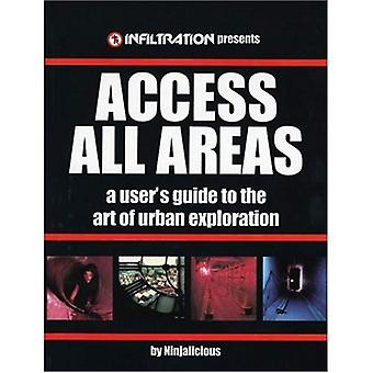Toegang tot alle gebieden: A User's Guide to the Art van Urban Exploration