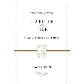 1-2 Pedro e Judas: compartilhando os sofrimentos de Cristo (pregação da palavra)
