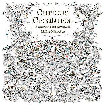 Curious Creatures: A Coloring Book Adventure (Millie Marotta Adult Coloring Book)