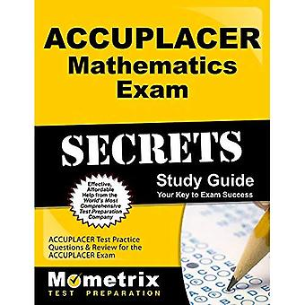 ACCUPLACER Mathematics Exam Secrets Workbook: ACCUPLACER Test Practice Questions & Review for the ACCUPLACER Exam...