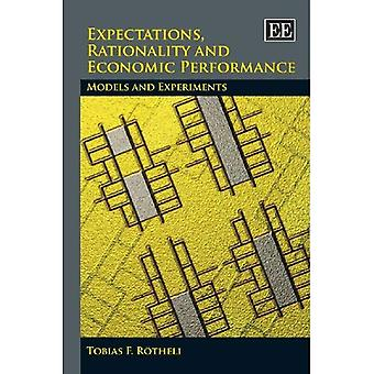 Expectations, Rationality and Economic Performance: Models and Experiments