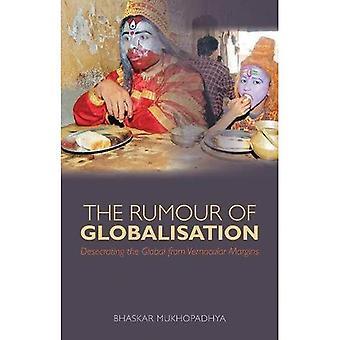 La rumeur de la mondialisation: profaner le mondial de marges vernaculaires