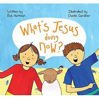 Wat Jezus nu doet?