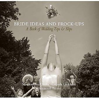 Bruden idéer och Frock-ups: en bok av Bröllopstips och följesedlar