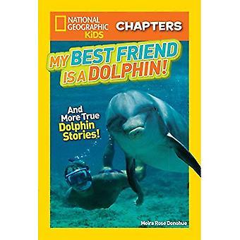 Nationale geografische Kids hoofdstukken: Mijn beste vriend is een dolfijn! (Het national Geographic Kids hoofdstukken) (Het national Geographic Kids hoofdstukken)