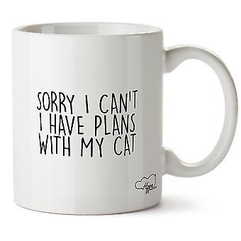 Hippowarehouse tut mir leid ich kann nicht, ich habe Pläne mit meiner Katze gedruckt Mug Tasse Keramik 10oz