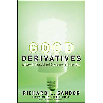 Good Derivatives - A Story of Financial and Environmental Innovation b
