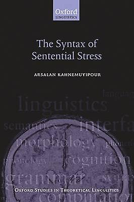 The Syntax of Sentential Stress by Kahnemuyipour & Arsalan