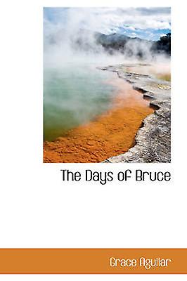The Days of Bruce by Aguilar & Grace