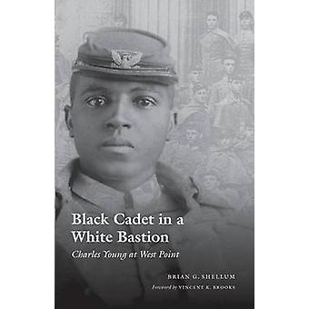 Black Cadet in a White Bastion Charles Young at West Point by Shellum & Brian