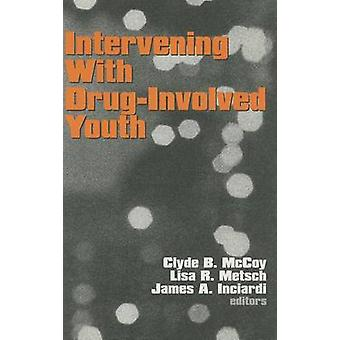 Intervening With DrugInvolved Youth by McCoy & Clyde B.