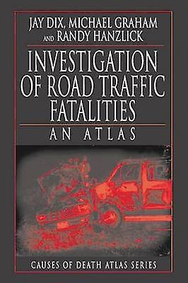 Investigation of Road Traffic Fatalities by Dix & Jay D.