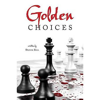 Golden Choices by Bell & Dionne