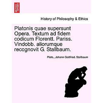 Platonis quae supersunt Opera. Textum ad fidem codicum Florentt. Rosangela pereira. Vindobb. aliorumque recognovit Stallbaum G.. Tom XXX por Platão.
