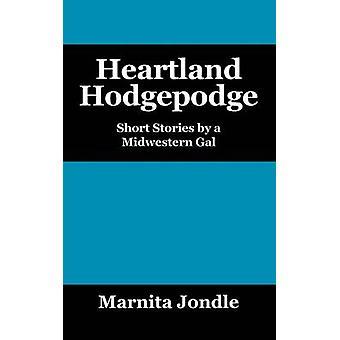 Heartland sammelsurium noveller av en Midwestern Gal av Jondle & Marnita