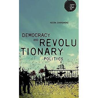 Democracy and Revolutionary Politics by Chandhoke & Neera