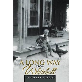 A Long Way from Whitehall by Lyons & David Lynn