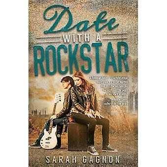 Date With A Rockstar by Gagnon & Sarah