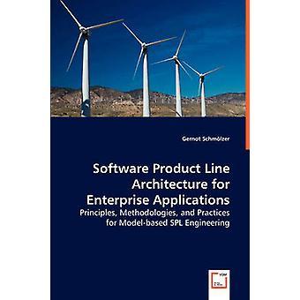 Software-Produkt-Linie-Architektur für Enterprise-Anwendungen von Schmlzer & Gernot