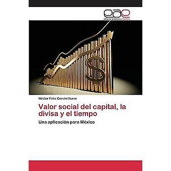 Valor social del capital la divisa y el tiempo by Cervini Iturre Hctor Flix