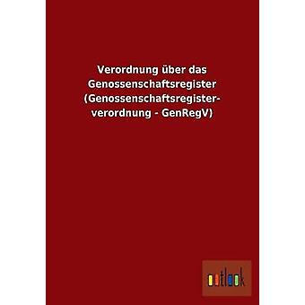 Verordnung ber das Genossenschaftsregister Genossenschaftsregister verordnung GenRegV par ohne Autor