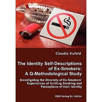 The Identity SelfDescriptions of ExSmokers A QMethodological Study by Kufeld & Claudia