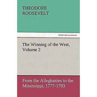The Winning of the West Volume 2 by Roosevelt & Theodore & IV