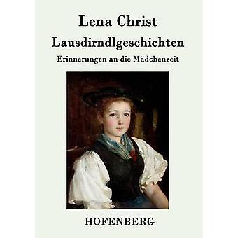 Lausdirndlgeschichten by Lena Christ