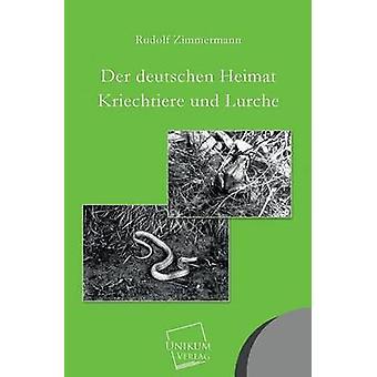 Der Deutschen Heimat Kriechtiere Und Lurche by Zimmermann & Rudolf