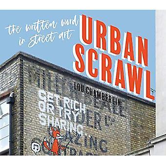 Urban Scrawl: The Written Word in Street Art