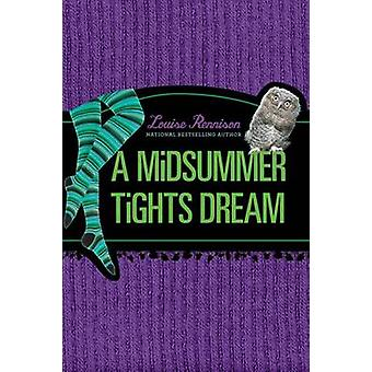 A Midsummer Tights Dream by Louise Rennison - 9780061799389 Book