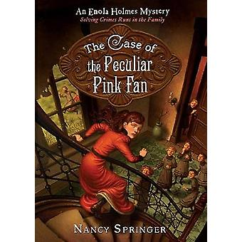 The Case of the Peculiar Pink Fan by Nancy Springer - 9780142415177 B
