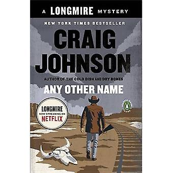 Any Other Name - A Longmire Mystery by Professor of Mathematics Marywo