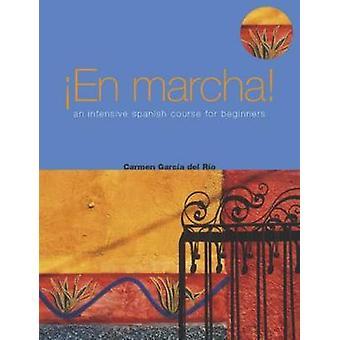 En Marcha! An Intensive Spanish Course for Beginners by Carmen Garcia