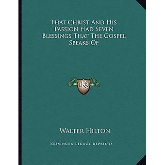 That Christ and His Passion Had Seven Blessings That the Gospel Speak