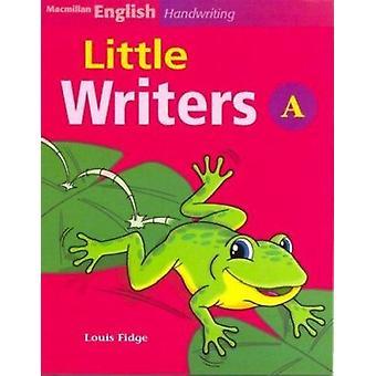 Macmillan English Handwriting - Little Writers A by Louis Fidge - 9781