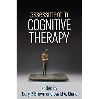 Assessment in Cognitive Therapy by Gary P. Brown - David A. Clark - 9