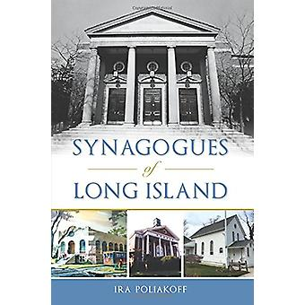 Synagogues of Long Island by Ira Poliakoff - 9781467138369 Book