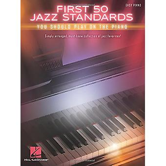 First 50 Jazz Standards You Should Play on Piano by Hal Leonard Corp