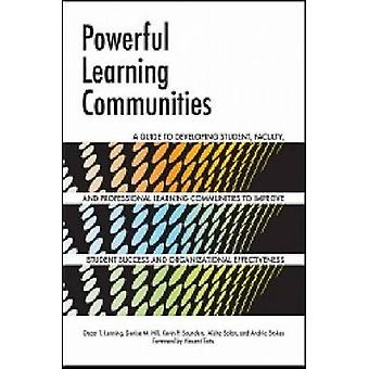 Powerful Learning Communities - A Guide to Developing Student - Facult