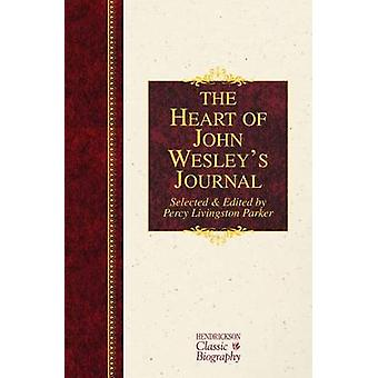 The Heart of John Wesley's Journal by John Wesley - 9781619704589 Book