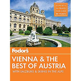 Fodor's Vienna and the Best of Austria - with Salzburg and Skiing in t