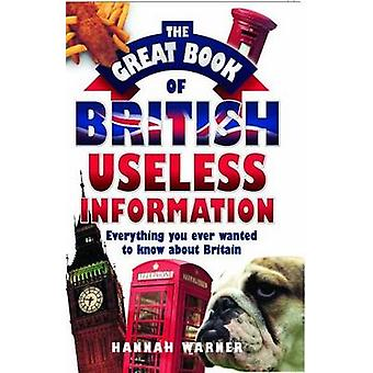 The Great Book of British Useless Information by Hannah Warner - 9781