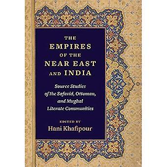 Imperierna i Mellanöstern och Indien: käll studier av Safavid, ottomanska och Mughal läskunnig gemenskaperna