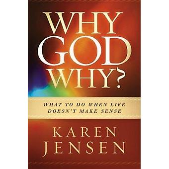 Why - God - Why? by Karen Jensen - 9781621362432 Book